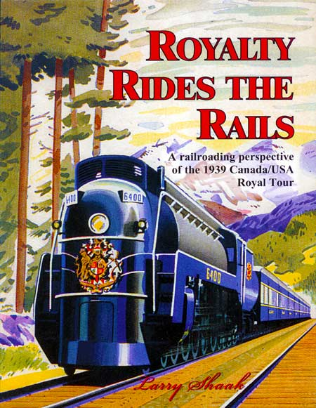 Picture of the book Royalty Rides the Rails by Larry Shaak